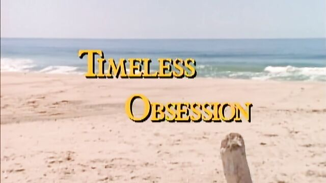 Бесконечное наваждение / Timeless Obsession (1996) фильм с русским переводом
